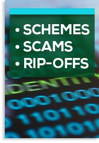 Schemes, scams, rip-offs